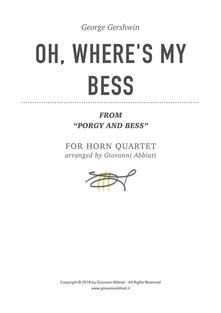 """George Gershwin Oh, Where's My Bess (from """"Porgy and Bess"""") for Horn Quartet"""