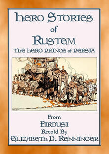 HERO STORIES OF RUSTEM - The Hero Prince of Persia