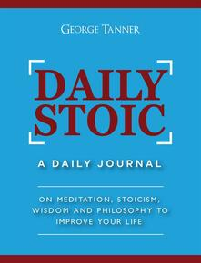 Daily Stoic: A Daily Journal