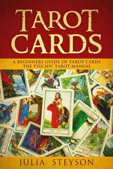 Tarot Cards:  A Beginners Guide of Tarot Cards