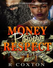 Money,Power & Respect