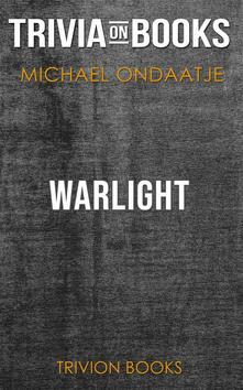 Warlight by Michael Ondaatje (Trivia-On-Books)