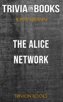 The Alice Network by Kate Quinn (Trivia-On-Books)