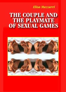 The couple and the playmate of sexual games