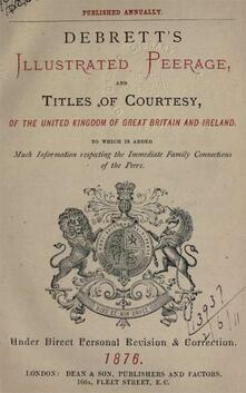 Debrett's Illustrated Peerage and Titles of Courtesy, of the United Kingdom of Great Britain and Northern Ireland