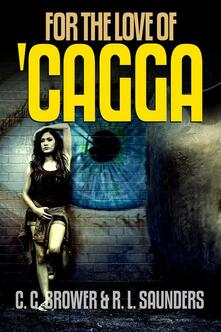 For the Love of 'Cagga