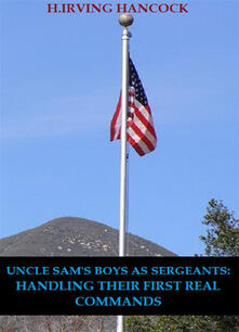 Uncle Sam's Boys As Sergeants: Handling Their First Real Commands