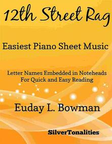 12th Street Rag Easiest Piano Sheet Music