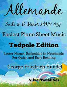 Allemande Suite in D Minor Hwv 437 Easiest Piano Sheet Music Tadpole Edition