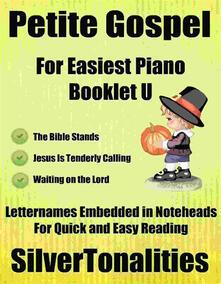 Petite Gospel for Easiest Piano Booklet U