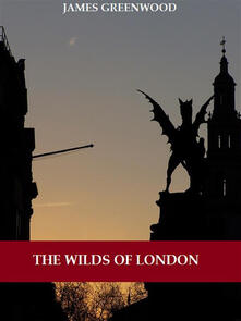The Wilds of London (Illustrated)
