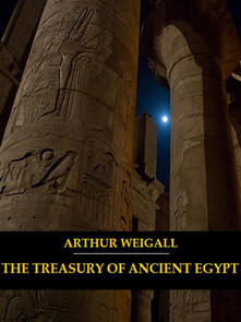 The Treasury of Ancient Egypt (Illustrated)