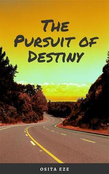 The Pursuit of Destiny