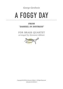 "George Gershwin A Foggy Day (from ""Damsel in Distress"") for Brass Quartet"