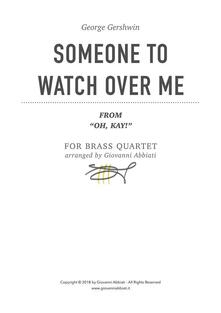 """George Gershwin Someone To Watch Over Me (from """"Oh, Kay!"""") for Brass Quartet"""