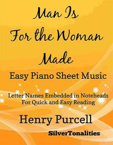 Man Is for the Woman Made Easy Piano Sheet Music