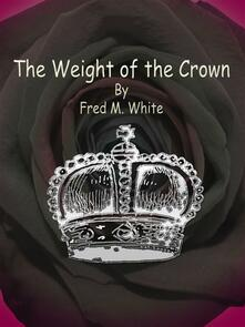 The Weight of the Crown