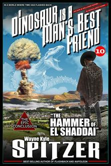 "A Dinosaur Is A Man's Best Friend 10: ""The Hammer of El Shaddai"""