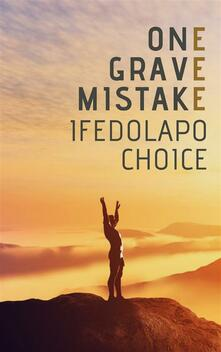 One Grave Mistake