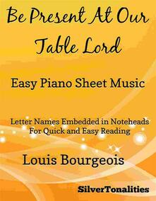 Be Present At Our Table Lord Easy Piano Sheet Music