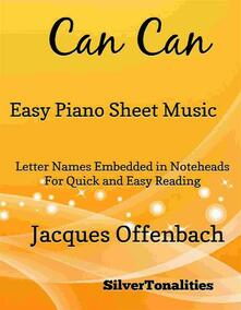 Can Can Easy Piano Sheet Music