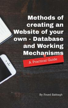 Methods of creating an website of your own - Database and Working mechanisms