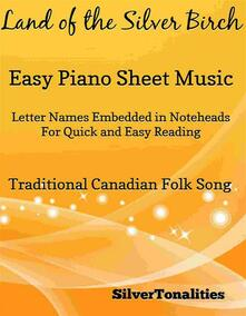 Land of the Silver Birch Easy Piano Sheet Music