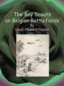 The Boy Scouts on Belgian Battlefields