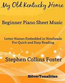 My Old Kentucky Home Beginner Piano Sheet Music