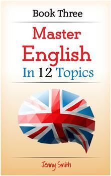 Master English in 12 Topics. Book 3