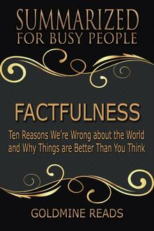 Factfulness - Summarized for Busy PeopleFactfulness - Summarized for Busy People