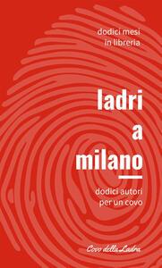 Ladri a Milano. Dodici autori per un Covo - copertina