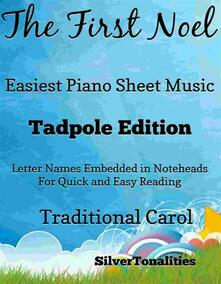 The First Noel Easiest Piano Sheet Music Tadpole Edition