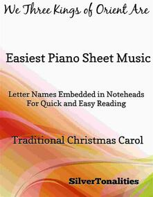 We Three Kings of Orient Are Easiest Piano Sheet Music