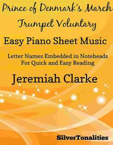 Prince of Denmark's March Trumpet Voluntary Easy Piano Sheet Music