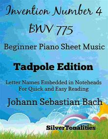Invention Number 4 Bwv 775 Beginner Piano Sheet Music Tadpole Edition