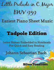 Little Prelude in C Major BWV 939 Easiest Piano Sheet Music Tadpole Edition