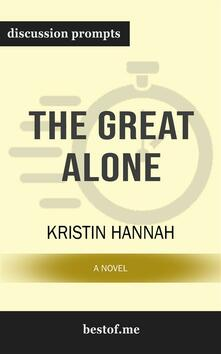 The Great Alone: A Novel: Discussion Prompts
