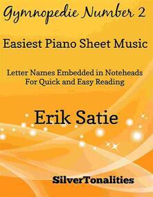 Gymnopedie Number 2 Easiest Piano Sheet Music