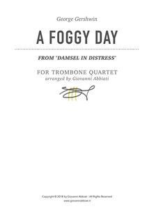 "George Gershwin A Foggy Day (from ""Damsel in Distress"") for Trombone Quartet"