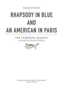 George Gershwin Rhapsody in Blue and An American in Paris for Trombone Quartet