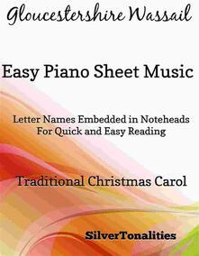 Gloucestershire Wassail Easy Piano Sheet Music