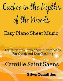 Cuckoo in the Depths of the Woods Carnival of the Animals Easy Piano Sheet Music