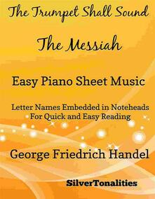 The Trumpet Shall Sound Easy Piano Sheet Music