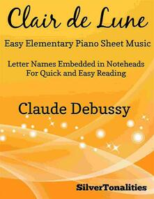 Clair de Lune Suite Bergamasque Easy Elementary Piano Sheet Music