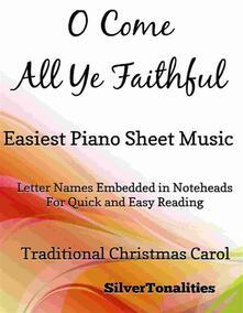 O Come All Ye Faithful Easiest Piano Sheet Music