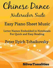 Chinese Dance Nutcracker Suite Easy Piano Sheet Music