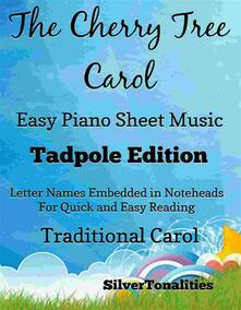 The Cherry Tree Carol Easy Piano Sheet Music Tadpole Edition