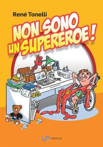 Non sono un supereroe! - René Tonelli - copertina