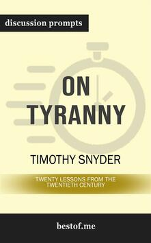 On Tyranny: Twenty Lessons from the Twentieth Century: Discussion Prompts